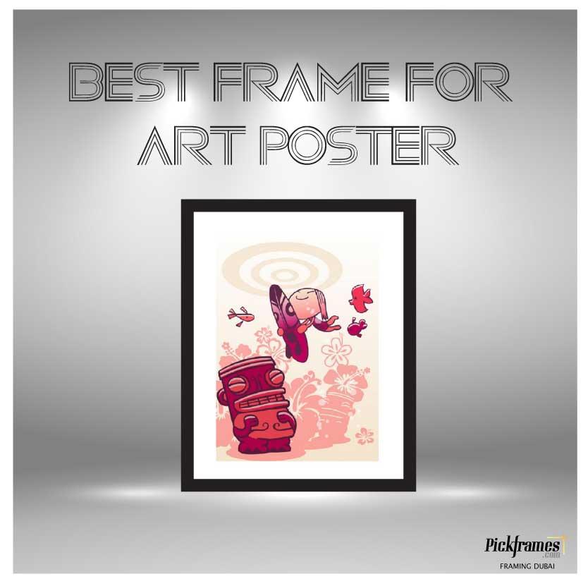 Best frames for art poster | Framing Dubai